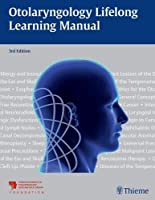 Otolaryngology Lifelong Learning Manual, 3rd Edition Front Cover