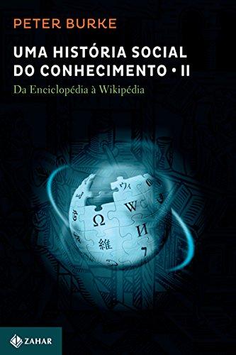Uma história social do conhecimento 2: Da Enciclopédia à Wikipédia