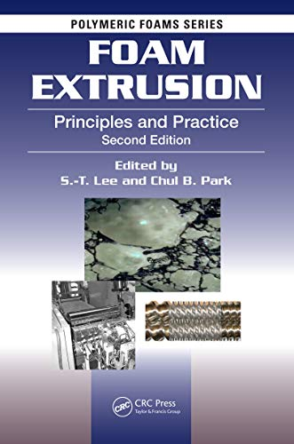 Foam Extrusion: Principles and Practice, Second Edition (Polymeric Foams Book ()