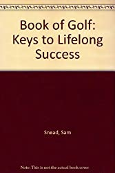 Book of Golf: Keys to Lifelong Success