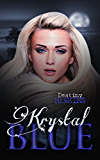 Krystal Blue (The Blue Moon Series Book 1)