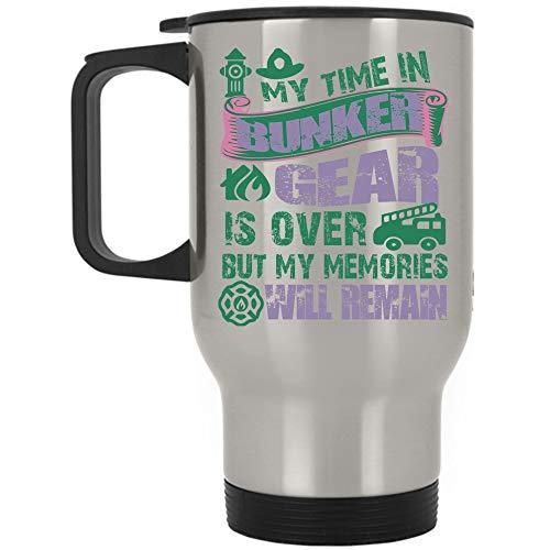 Firefighter Travel Mug, My Time In Bunker Gear Is Over Mug (Travel Mug - Silver)