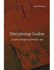 Disciplining Coolies: An Archival Footprint of Trinidad, 1846