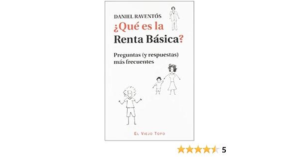 Que Es La Renta Basica Preguntas Y Respuestas Mas Frecuentes Amazon Es Raventos Daniel Libros