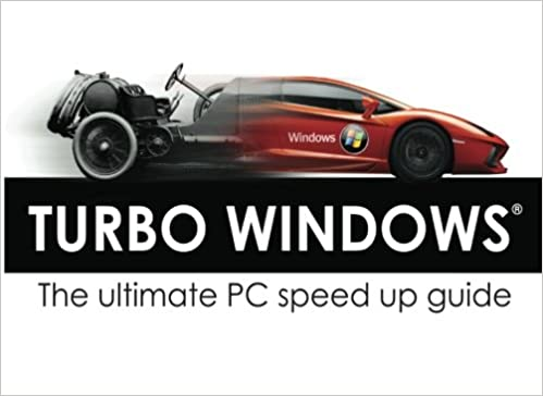 Turbo Windows® - The Ultimate PC Speed Up Guide: Liz Cornwell, André Coolfix: 9781467925679: Amazon.com: Books