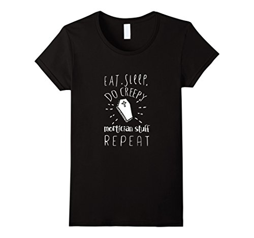 Womens Eat Sleep Do Creepy Mortician Stuff Repeat Casket T-Shirt Large Black -
