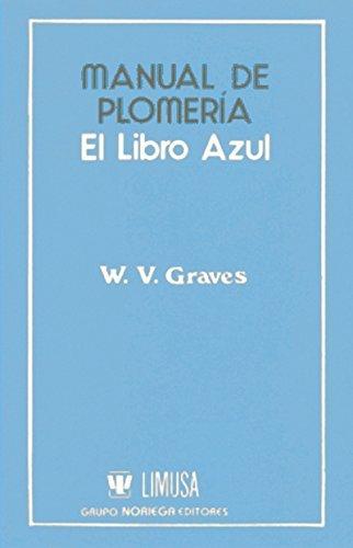Manual De Plomeria, El Libro Azul / The Pipe Fitters Blue Book (Spanish Edition)