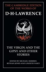 The Virgin and the Gipsy and Other Stories (The Cambridge Edition of the Works of D. H. Lawrence)