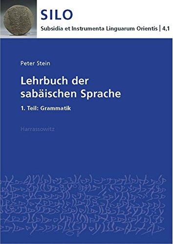 Lehrbuch der sabäischen Sprache: 1. Teil: Grammatik (Subsidia et Instrumenta Linguarum Orientis, Band 4)