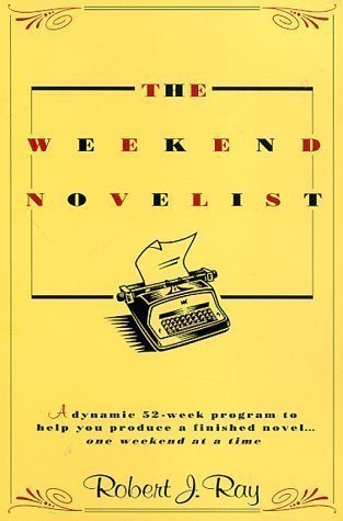 The Weekend Novelist 1st (first) Printing./Foxi Edition by Ray, Robert published by Bantam Doubleday Dell Publishing Group (1994)