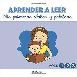 Aprender A Leer. Mis Primeras Sílabas Y Palabras por D. Carlini
