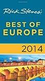 Rick Steves' Best of Europe 2014: Written by Rick Steves, 2013 Edition, Publisher: Avalon Travel Publishing [Paperback]