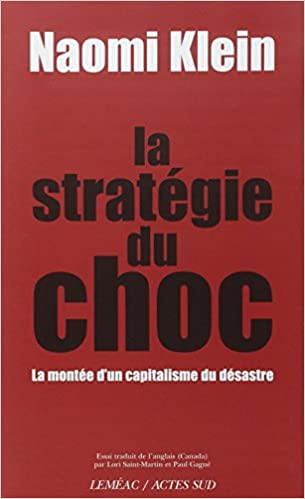 Livres français faciles à télécharger gratuitement La stratégie du choc : La montée d'un capitalisme du désastre by Naomi Klein PDF 2742775447