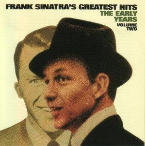 Frank Sinatra Frank Sinatra Greatest Hits Early Years