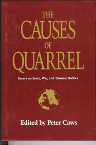 com the causes of quarrel essays on peace war and the causes of quarrel essays on peace war and thomas hobbes first edition edition