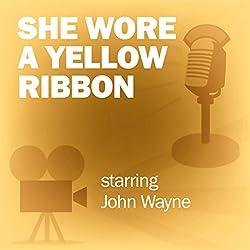 She Wore a Yellow Ribbon (Dramatized)