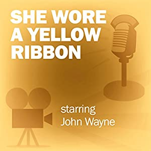 She Wore a Yellow Ribbon (Dramatized) Radio/TV Program
