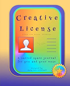 Creative License: a mixed journal of lined and blank pages: A sacred space journal for you and your muse (Creative License Journals) (Volume 3)