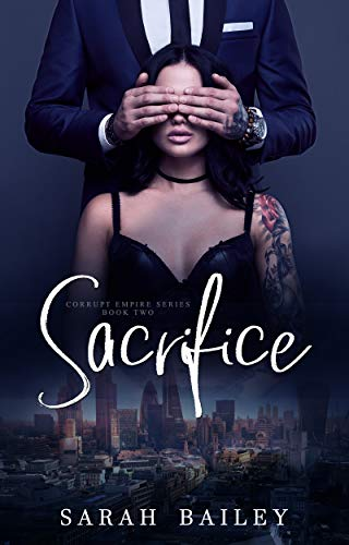 Sacrifice (Corrupt Empire Book 2) by [Bailey, Sarah]