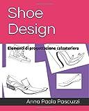 Shoe Design: Elementi di progettazione calzaturiera