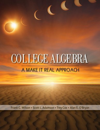 Download By Frank Wilson College Algebra: A Make it Real Approach (Textbooks Available with Cengage Youbook) (1st Edition) ebook