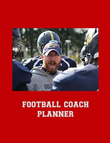 Football Coach Planner: 2019-2020 High School Coaches Youth Notebook Blank Field Pages Play Design Calendar Roster Strategy Field Blank Pages, Coach in Huddle on Red