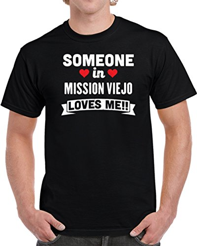Someone In Mission Viejo Loves Me Custom City Family Vacation Souvenir Gift Unisex T-shirt XL - Mission The In Shops Viejo