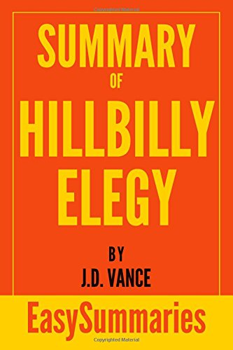 Summary of Hillbilly Elegy By J.D. Vance (EasySummaries Non-Fiction)