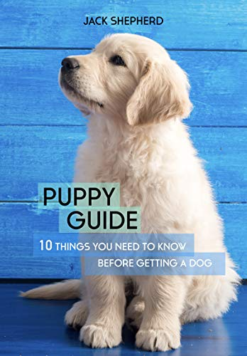 #freebooks – [Kindle] PUPPY GUIDE: 10 Things You Need to Know Before Getting a Dog – FREE until September 28th