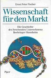 Wissenschaft für den Markt. Die Geschichte des forschenden Unternehmens Boehr...