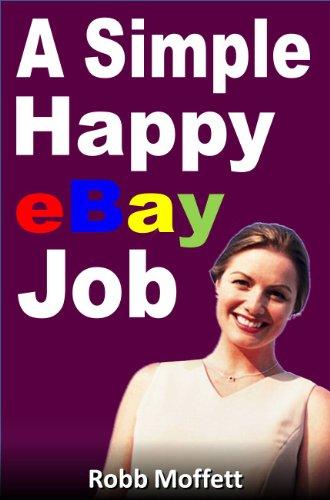 A Simple Happy eBay Job by [Moffett, Robb]
