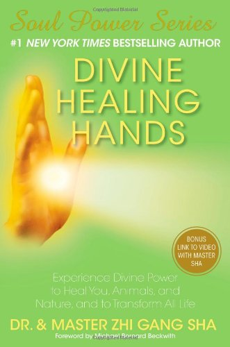 Divine Healing Hands  Experience Divine Power To Heal You  Animals  And Nature  And To Transform All Life  Soul Power