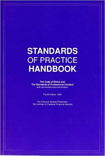 Standards of practice handbook: The code of ethics and the standards