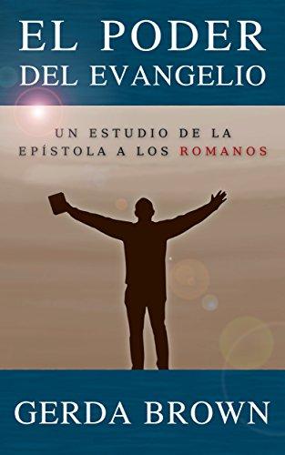 EL PODER DEL EVANGELIO: Estudio del Libro de Romanos ...