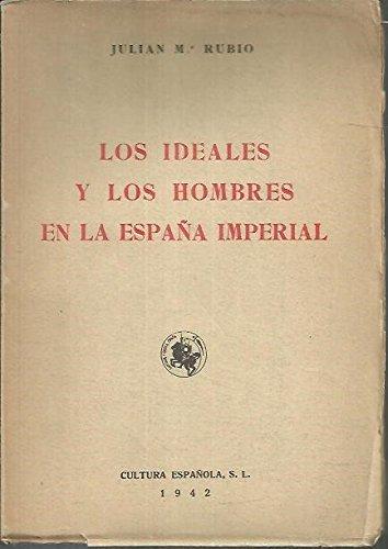 Los ideales y los hombres en la España imperial. Tapa blanda by ...