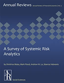A Survey of Systemic Risk Analytics (Annual Review of Financial Economics Book 4)