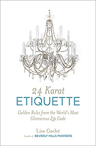 Amazon 24 Karat Etiquette Golden Rules From The Worlds Most