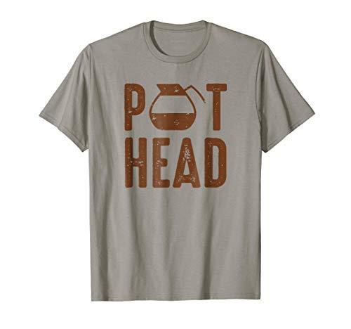 Pot Head T-shirt - Pot Head Coffee Lovers T-Shirt
