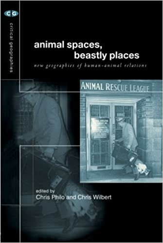 Animal Spaces, Beastly Places: New Geographies of Human-animal Relations (Critical Geographies)