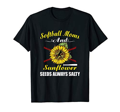 (Funny Softball Moms And Sunflower Seeds Always Salty T-Shirt)
