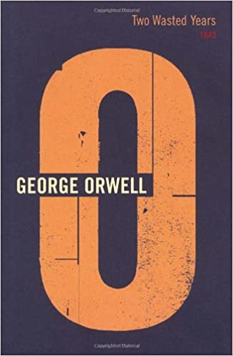 Two Wasted Years: 1943 (The Complete Works of George Orwell)
