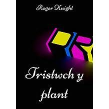 Tristwch y plant (Welsh Edition)