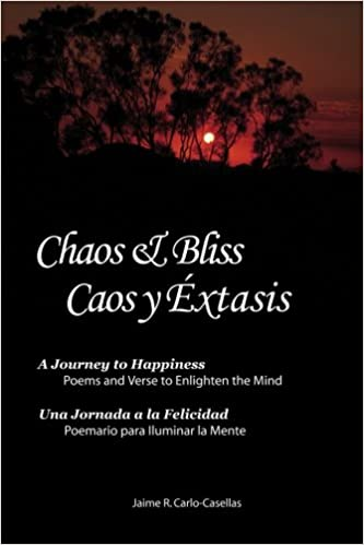 Chaos Bliss Caos Y Extasis A Journey To Happiness Poetry And