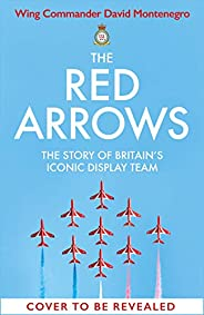 The Red Arrows: The Story of Britain's Iconic Display Team (English Edition)