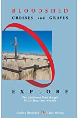 Bloodshed, Crosses and Graves: Explore the California Trail through Battle Mountain, Nevada Kindle Edition