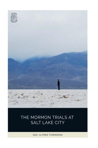 Download The Mormon Trials at Salt Lake City ebook