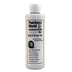 If you like the original formula Poorboy's World Bold 'N Bright Tire Dressing, you're going to love Poorboy's World Bold 'N Bright Tire Dressing GEL. The gel formula has more staying power and its viscosity makes it easy to apply just where y...