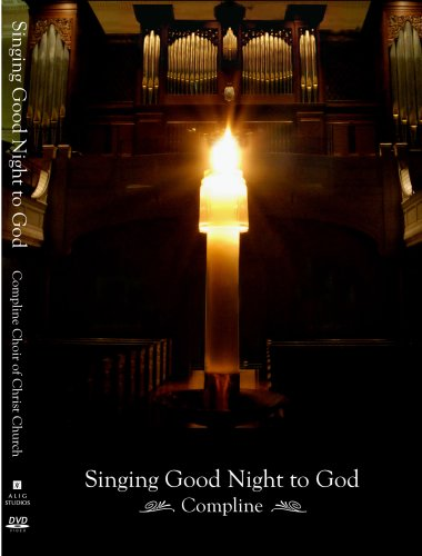 Compline: Singing Good Night to God
