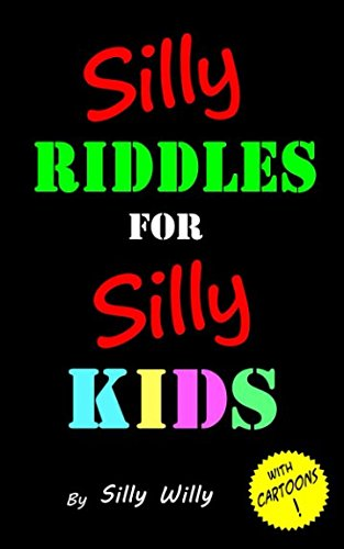 Silly Riddles for Silly Kids: Silly Willy: 9781540822468: Amazon com