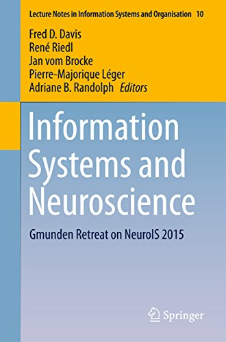 Download Information Systems and Neuroscience: Gmunden Retreat on NeuroIS 2015 (Lecture Notes in Information Systems and Organisation) Pdf